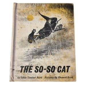 The So So Cat Edith Thacher Hurd Illustrated by Clement Hurd Vintage Halloween